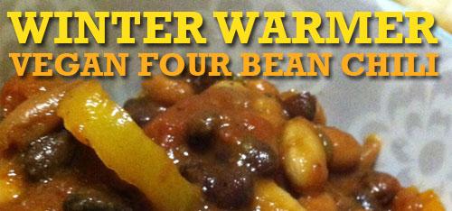 WINTER WARMER - FOUR BEAN CHILI